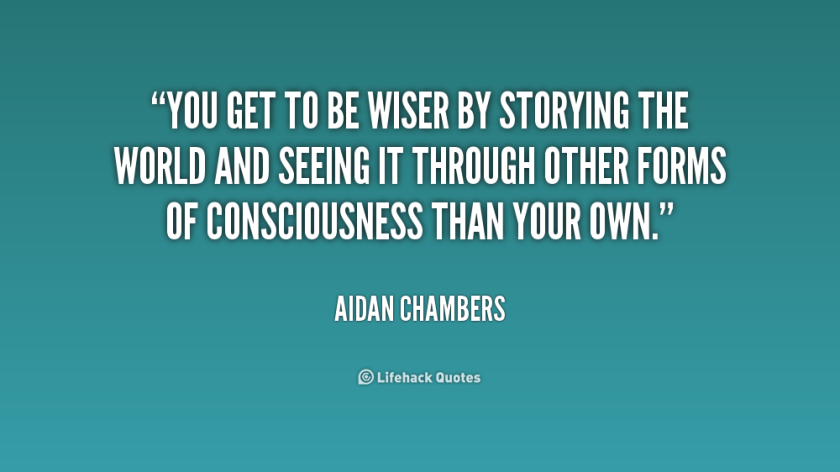 quote-Aidan-Chambers-you-get-to-be-wiser-by-storying-221843